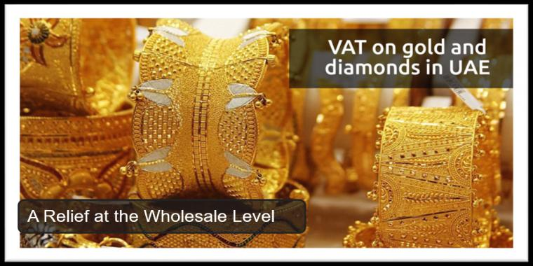 VAT relief for Gold & diamond sector at the wholesale level